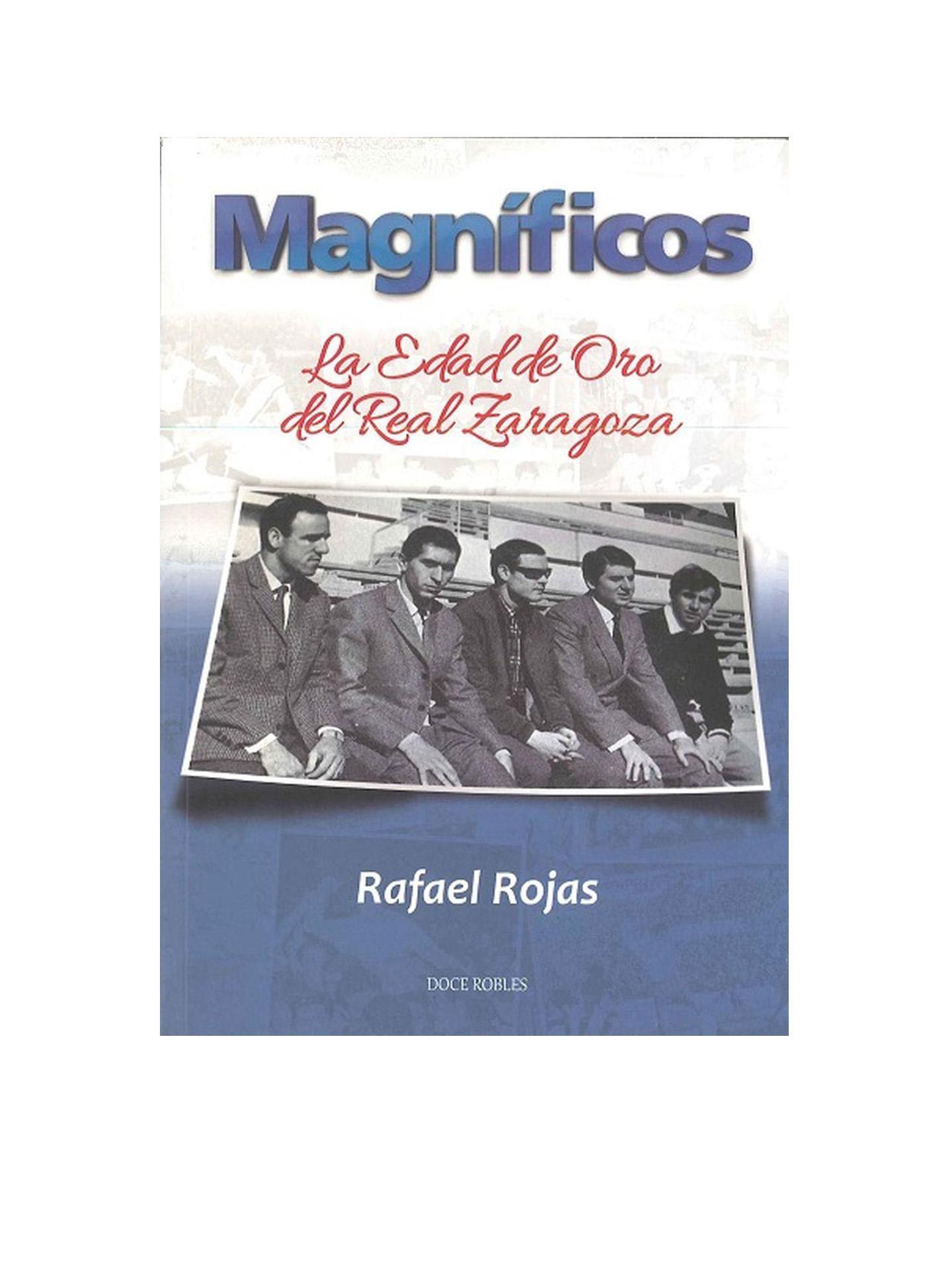 LIBRO LOS MAGNÍFICOS - LA EDAD DE ORO DEL REAL ZARAGOZA