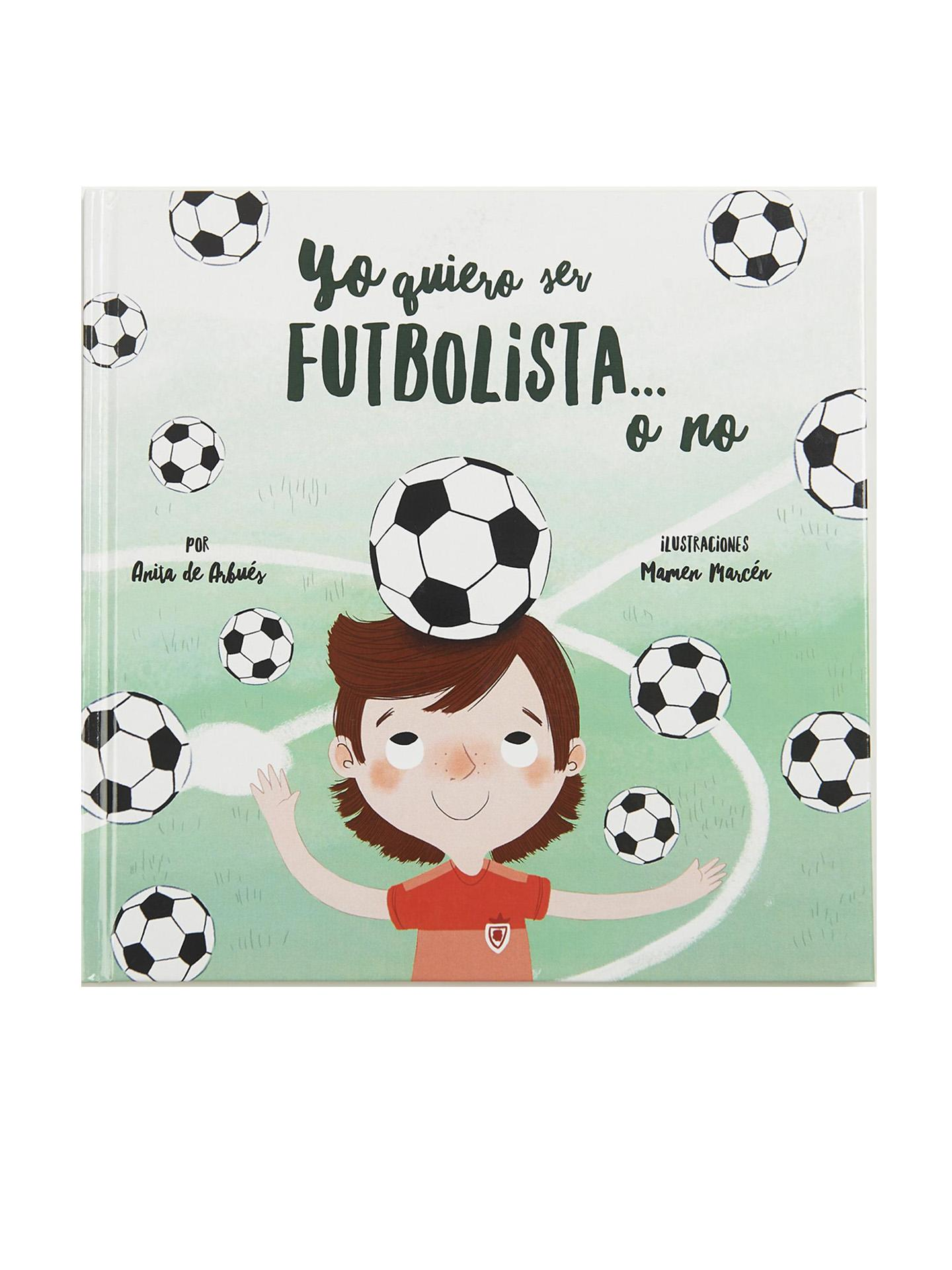 """Libro """"Yo quiero ser futbolista... o no"""""""