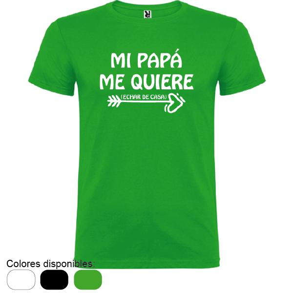 Camiseta Mi Papá Me Quiere... (echar de casa)