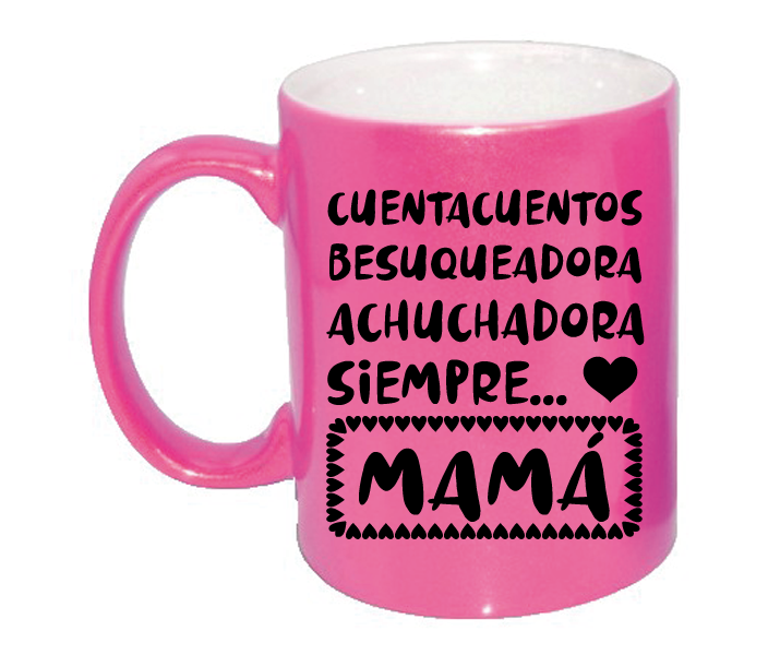 Taza Achuchadora siempre mama