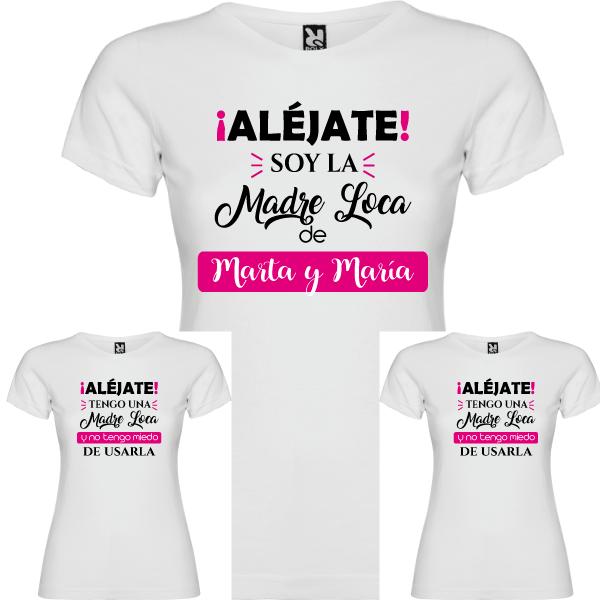 3 Camisetas Madre Loca (MAMA Y 2 NIÑAS)