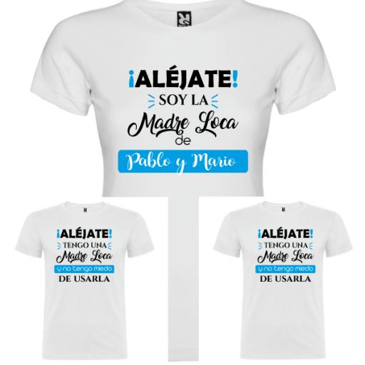 3 Camisetas Madre Loca (MAMA Y 2 NIÑOS)
