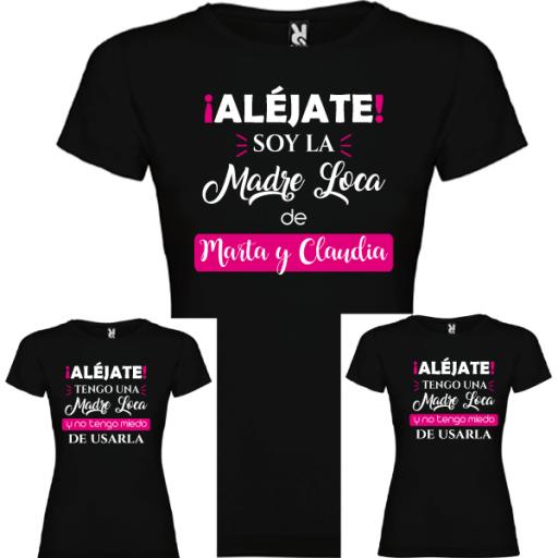 3 Camisetas Madre Loca (MAMA Y 2 NIÑAS) [1]