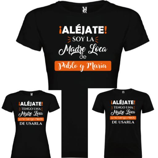 3 Camisetas Madre Loca (MAMA, 1 NIÑO Y 1 NIÑA)