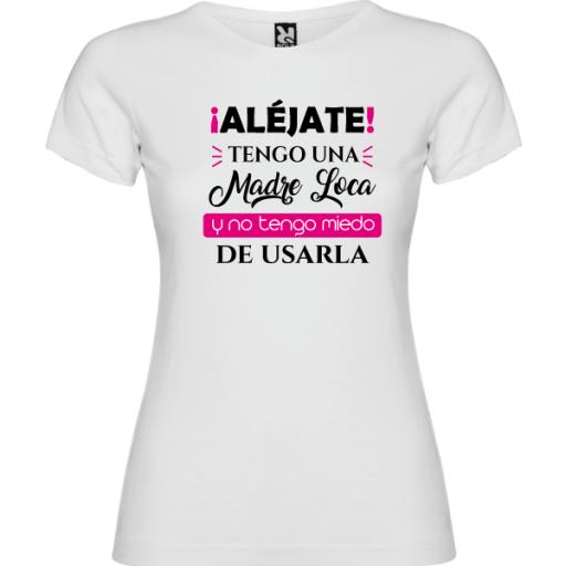 Camiseta Tengo una madre loca (NIÑA Y ADULTA) [1]