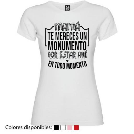 Camiseta Mamá Te Mereces un Monumento [2]
