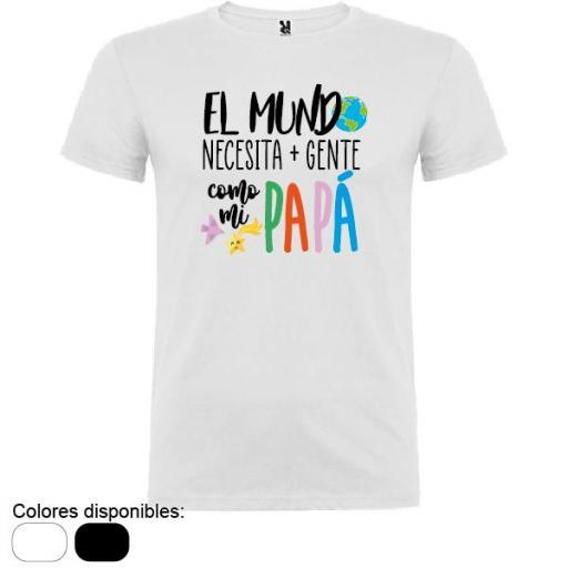 Camiseta El Mundo Necesita Gente como mi Papá  [1]