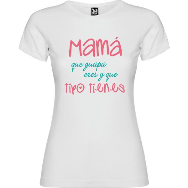 Camiseta Básica Mama que guapa eres