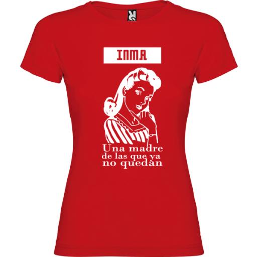 Camiseta Madre de las que ya no quedan [2]