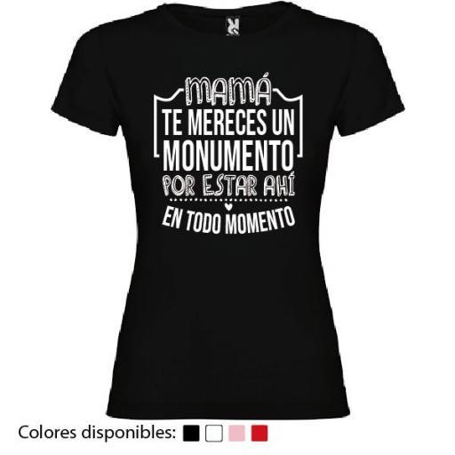 Camiseta Mamá Te Mereces un Monumento [3]