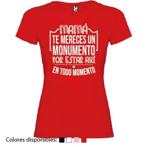 Camiseta Mamá Te Mereces un Monumento
