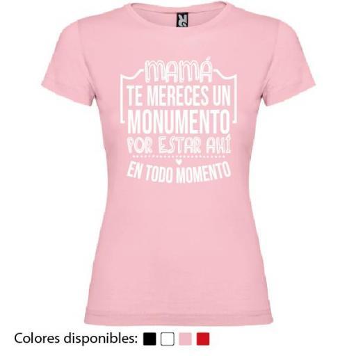 Camiseta Mamá Te Mereces un Monumento [1]