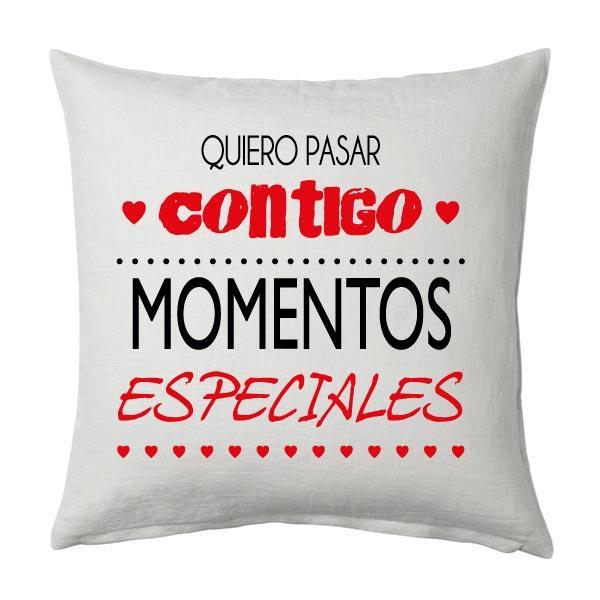 Cojín Quiero momentos especiales contigo