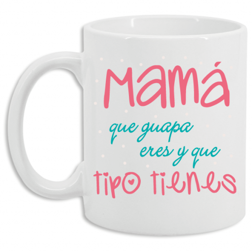 Taza Mamá Guapa