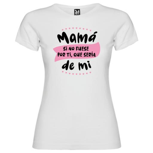 Camiseta Mamá si no fuese por ti (NIÑA Y ADULTA) [1]