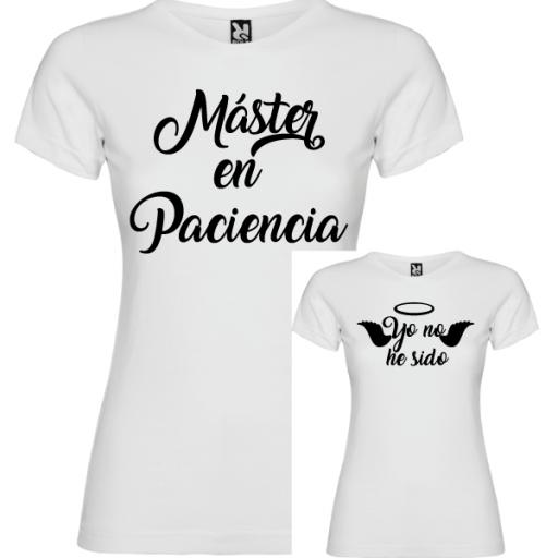 2 Camisetas Máster en Paciencia y Yo no he Sido (NIÑA)