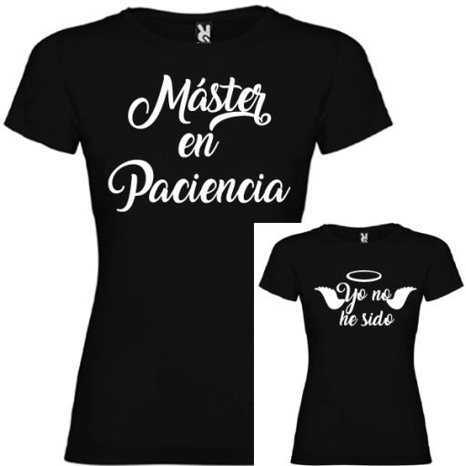 2 Camisetas Máster en Paciencia y Yo no he Sido (NIÑA) [1]