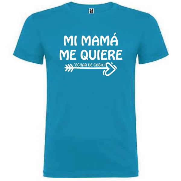 Camiseta Mi mama me quiere (Echar de casa) HOMBRE
