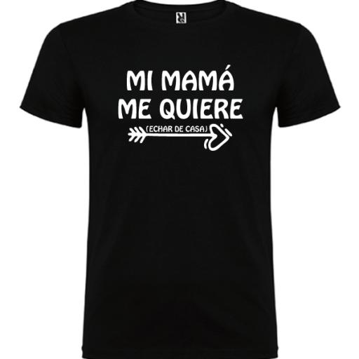 Camiseta Mi mama me quiere (Echar de casa) HOMBRE [1]