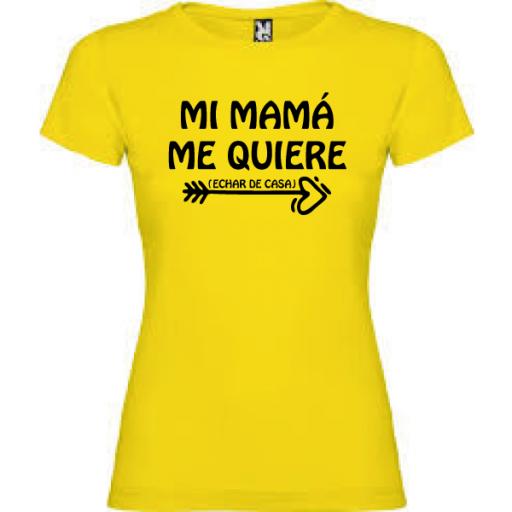 Camiseta Mi mama me quiere (Echar de casa) MUJER