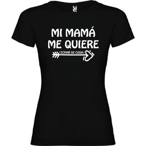 Camiseta Mi mama me quiere (Echar de casa) MUJER [2]