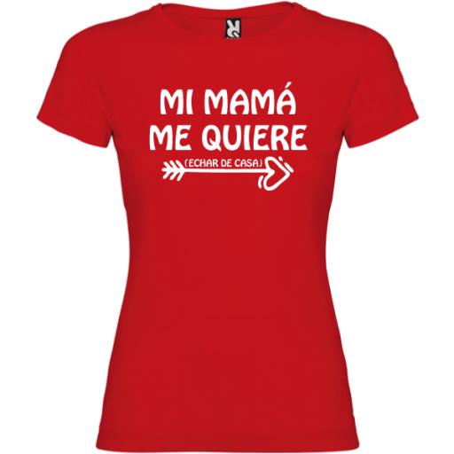 Camiseta Mi mama me quiere (Echar de casa) MUJER [1]