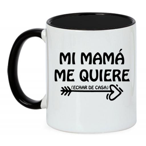 Taza Mi mama me queire (Echar de casa) [2]