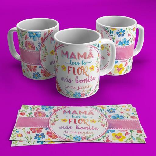 Taza Mama eres la Flor mas Linda