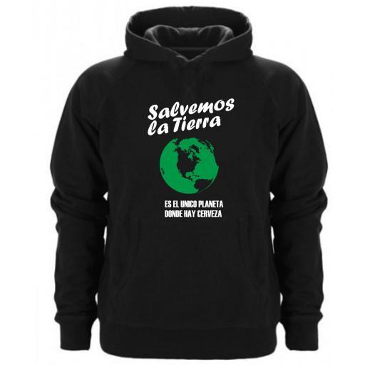SUDADERA CAPUCHA SALVEMOS LA TIERRA ES EL UNICO PLANETA DONDE HAY CERVEZA