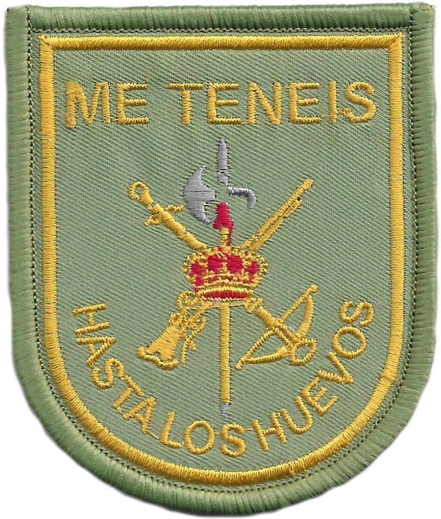 EJERCITO DE TIERRA LEGIÓN ME TENÉIS HASTA LOS HUEVOS PARCHE INSIGNIA EMBLEMA DISTINTIVO BORDADO