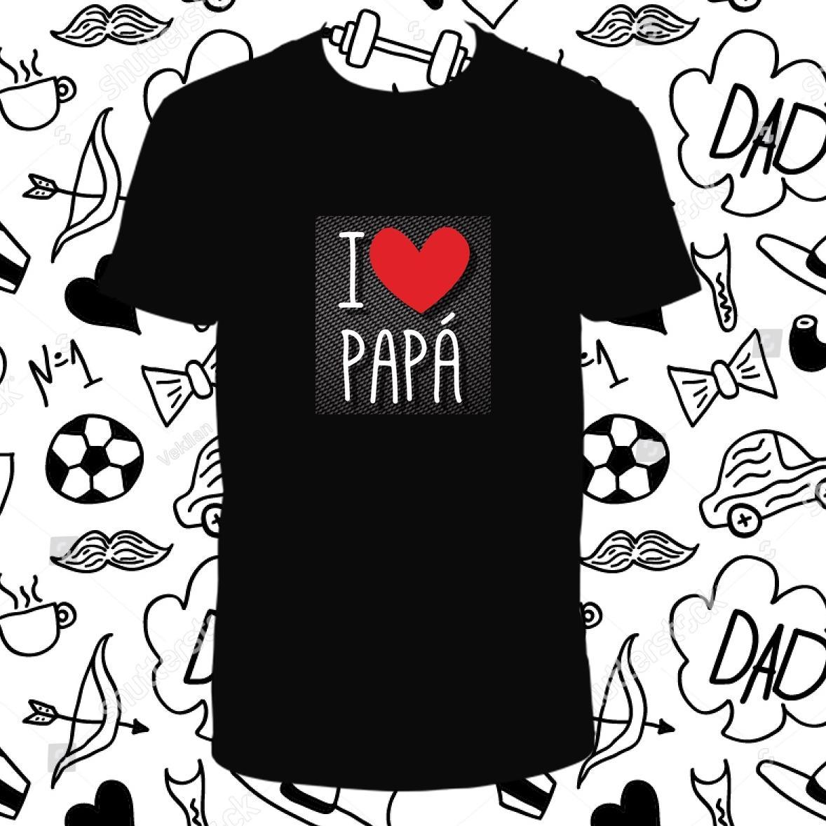 Camiseta I LOVE PAPÁ