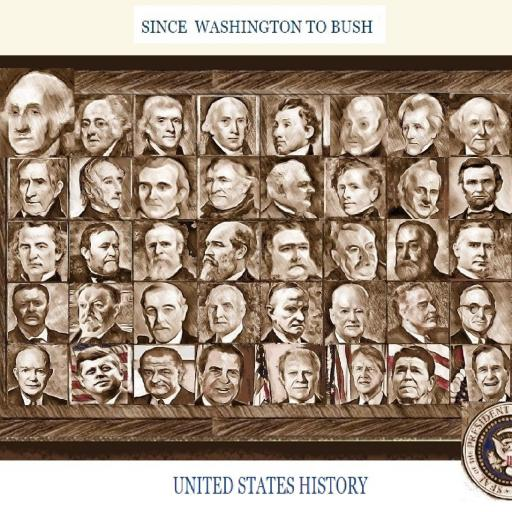 SINCE WASHINGTON TO  BUSH...american presidents