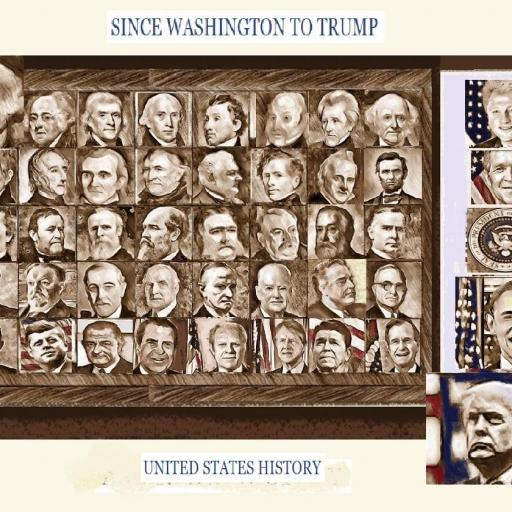 SINCE WASHINGTON TO TRUMP...american presidents
