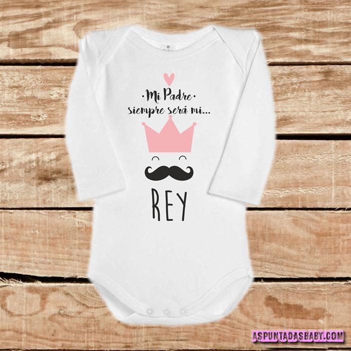"Body bebé mod. Mi padré siempre será mi ""Rey"" color rosa."