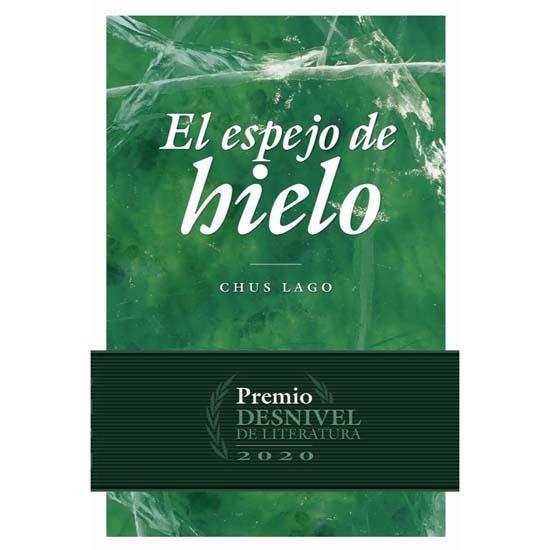 EL ESPEJO DE HIELO, CHUS LAGO