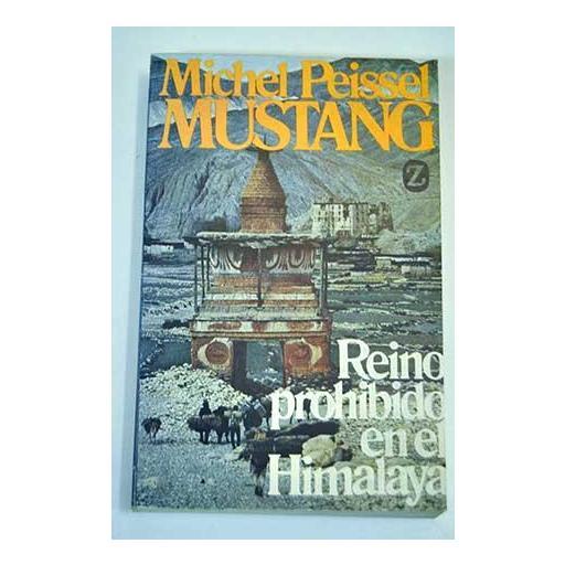 MUSTANG, REINO PROHIBIDO EN EL HIMALAYA, Michel Peissel