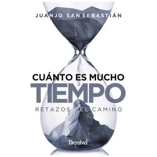 CUÁNTO ES MUCHO TIEMPO, retazos del camino, Juanjo San Sebastián