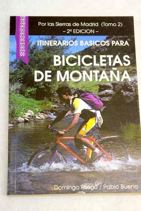 ITINERARIOS BASICOS PARA BICICLETAS DE MONTAÑA. Por las Sierras de Madrid (Tomo 2)