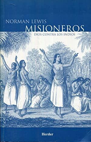 MISIONEROS, DIOS CONTRA LOS INDIOS, Norman Lewis