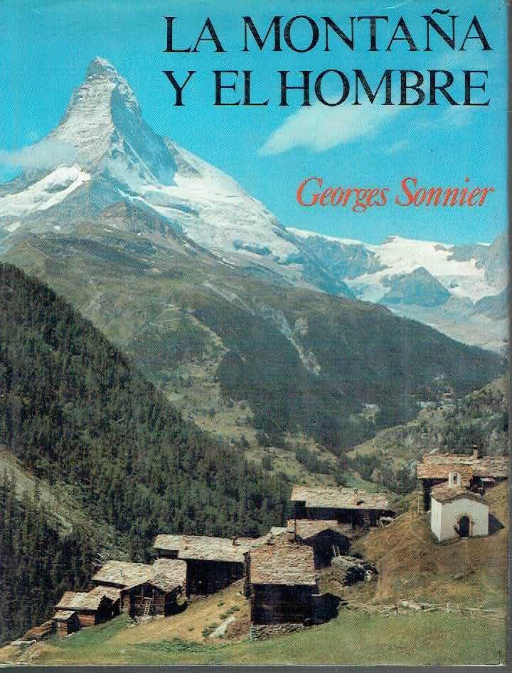 LA MONTAÑA Y EL HOMBRE,Georges Sonnier