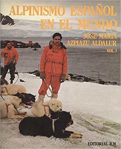 ALPINISMO ESPAÑOL EN EL MUNDO, Jose María Azpiazu