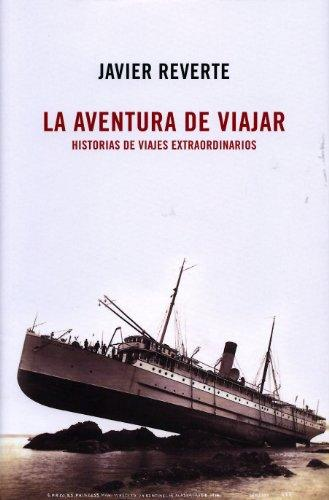 LA AVENTURA DE VIAJAR-Historias de viajes extraordinarios-JAVIER REVERTE