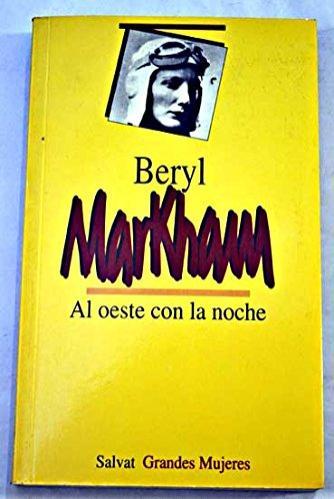 AL OESTE CON LA NOCHE, Beryl Markham