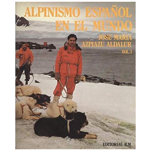 ALPINISMO ESPAÑOL EN EL MUNDO, Jose María Azpiazu [1]