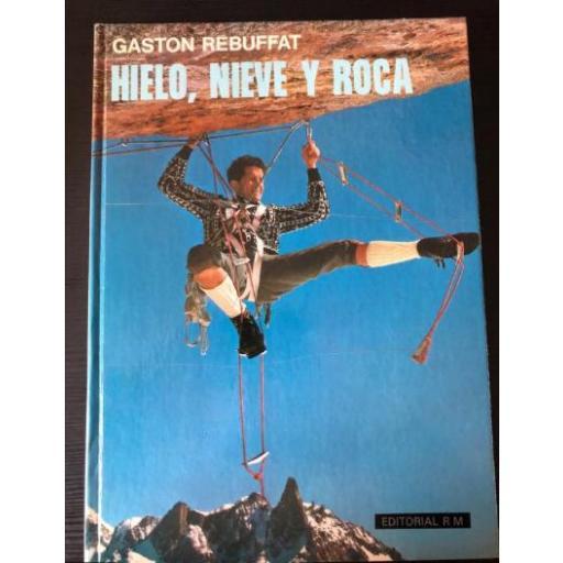 HIELO,NIEVE Y ROCA. Gaston Rebuffat [0]