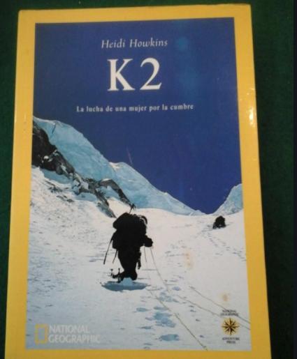 K2 LA LUCHA DE UNA MUJER POR LA CUMBRE, Heidi Howkins