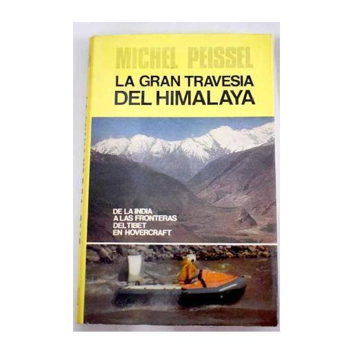 La gran travesía del Himalaya (Michel Peissel)