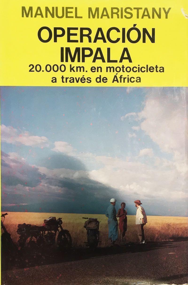 OPERACIÓN IMPALA,20.000km.en motocicleta a través de Africa ( Manuel Maristany)