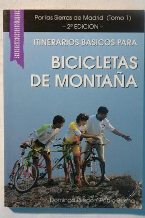 ITINERARIOS BASICOS PARA BICICLETAS DE MONTAÑA, Por las Sierras de Madrid, Tomo 1
