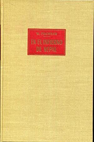 EN EL INFIERNO DE NEPAL, W.Filchner